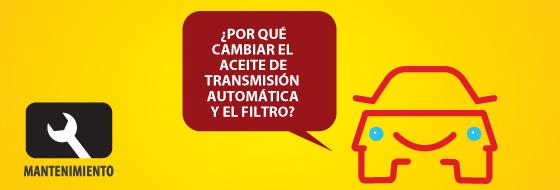 ¿Por qué cambiar el aceite de transmisión automática y el filtro?
